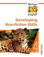 Nelson English - Book 4 Developing Non-Fiction Skills : Developing Non-fiction Skills Bk. 4 - John Jackman