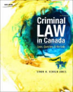 Criminal Law in Canada : Cases, Questions, and the Code - Simon Verdun-Jones