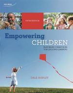 Empowering Children : Play-Based Curriculum for Lifelong Learning - Dale Shipley