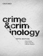Crime & Criminology 5e & Volds Theoretical Criminology 6e - Rob White
