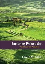 Exploring Philosophy : An Introductory Anthology - Steven M. Cahn