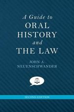 A Guide to Oral History and the Law - John A. Neuenschwander