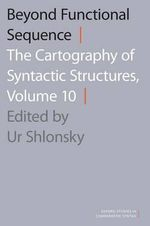 Beyond Functional Sequence: Volume 10 : The Cartography of Syntactic Structures - Ur Shlonsky