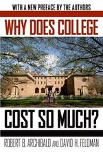 Why Does College Cost So Much? - Robert B. Archibald