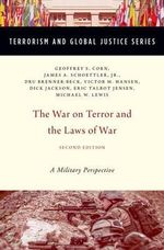 The War on Terror and the Laws of War : A Military Perspective - Geoffrey S. Corn