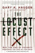 The Locust Effect : Why the End of Poverty Requires the End of Violence - Gary A. Haugen