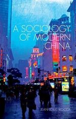 A Sociology of Modern China - Jean-Louis Rocca