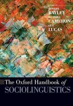The Oxford Handbook of Sociolinguistics : Oxford Handbooks in Linguistics