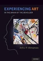 Experiencing Art - Arthur P. Shimamura