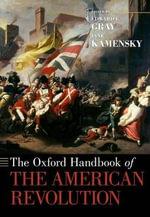 The Oxford Handbook of the American Revolution : Oxford Handbooks
