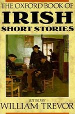 The Oxford Book of Irish Short Stories : Oxford Book of Prose/Verse
