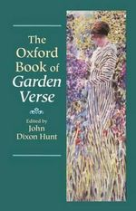 The Oxford Book of Garden Verse : Oxford Book of Prose/Verse
