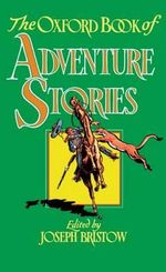 The Oxford Book of Adventure Stories : Oxford Book of Prose/Verse