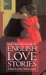 The Oxford Book of English Love Stories : Oxford Book of Prose/Verse