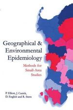 Geographical and Environmental Epidemiology : Methods for Small Area Studies