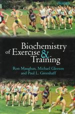 Biochemistry of Exercise and Training : Female Bodybuilders and the Struggle for Self-defi... - Ronald J. Maughan