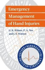 Emergency Management of Hand Injuries - G.R. Wilson