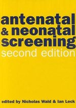Antenatal and Neonatal Screening