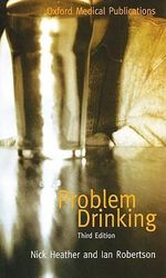 Problem Drinking : Oxford Medical Publications - Nick Heather