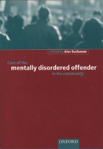Care of the Mentally Disordered Offender in the Community : Psychiatry and the Law in the Gilded Age
