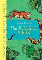 The Jungle Book : Oxford Children's Classics - Rudyard Kipling