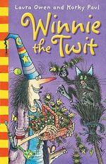Winnie the Twit : Winnie The Witch - Laura Owen