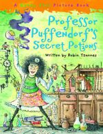 Professor Puffendorf's Secret Potions : Korky Paul Picture Book Ser. - Robin Tzannes