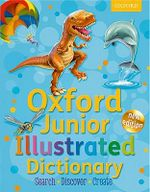 Junior Illustrated Dictionary : Oxford Junior Illustrated Dictionary 2011 - Oxford Dictionaries