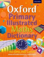 Oxford Primary Illustrated Maths Dictionary : UK bestselling dictionaries - Oxford Dictionaries