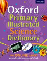 Oxford Primary Illustrated Science Dictionary - Oxford Dictionaries