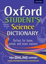 Oxford Student's Science Dictionary - Oxford Dictionaries