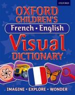 Oxford Children's French-English Visual Dictionary - Oxford Dictionaries