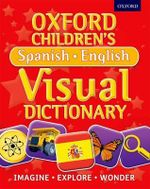 Oxford Children's Spanish-English Visual Dictionary - Oxford Dictionaries