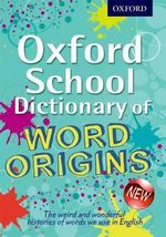 Oxford School Dictionary of Word Origins - John Ayto