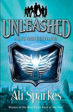 A Life and Death Job : Unleashed Series: Book 1 - Ali Sparkes