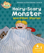Oxford Reading Tree Read with Biff, Chip, and Kipper: Hairy-scary Monster & Other Stories : Level 6 Phonics and First Stories - Roderick Hunt