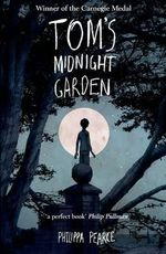 Tom's Midnight Garden - Philippa Pearce