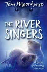 The River Singers - Tom Moorhouse