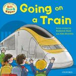 Oxford Reading Tree Read with Biff, Chip, and Kipper : First Experiences: Going on a Train - Roderick Hunt