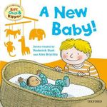 Oxford Reading Tree Read with Biff, Chip, and Kipper : First Experiences: A New Baby! - Rod Hunt