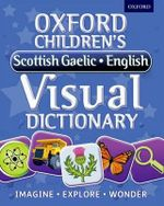 Oxford Children's Scottish Gaelic-English Visual Dictionary - Oxford Dictionaries