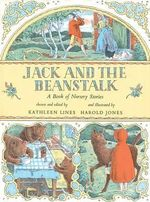 Jack and the Beanstalk : A Book of Nursery Stories - Kathleen Lines