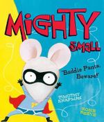 Mighty Small - Timothy Knapman