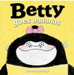 Betty Goes Bananas - Steve Antony