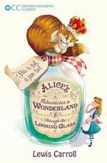 Oxford Children's Classics : Alice's Adventures in Wonderland & Through the Looking-Glass - Lewis Carroll