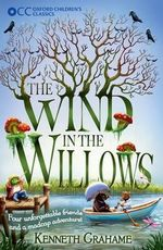 Oxford Children's Classics : The Wind in the Willows - Kenneth Grahame