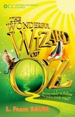 Oxford Children's Classics : The Wonderful Wizard of OZ - Lyman Baum