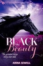 Oxford Children's Classics : Black Beauty - Anna Sewell