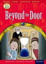 Oxford Reading Tree Read with Biff, Chip and Kipper : Level 11 First Chapter Books: Beyond the Door - Roderick Hunt