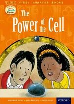 Oxford Reading Tree Read with Biff, Chip and Kipper : Level 11 First Chapter Books: the Power of the Cell - Roderick Hunt